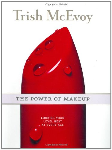 9780743250368: Trish McEvoy: The Power of Makeup: Looking Your Level Best at Every Age: Looking Your Level Best at Any Age