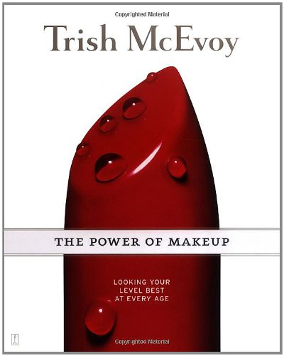 9780743250375: Trish McEvoy: The Power of Makeup: Looking Your Level Best at Every Age: Looking Your Level Best at Any Age