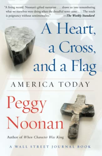 9780743250481: A Heart, a Cross, and a Flag: America Today (A Wall Street Journal Book)