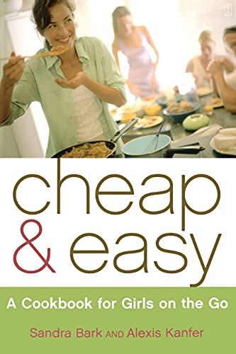 Cheap & Easy: A Cookbook for Girls on the Go: Sandra Bark