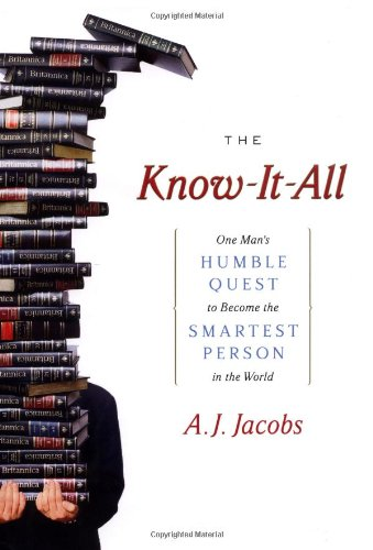 9780743250603: The Know-It-All: One Man's Humble Quest to Become the Smartest Person in the World