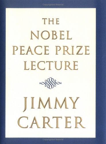 THE NOBEL PEACE PRIZE LECTURE (Signed + Photo): Carter, Jimmy