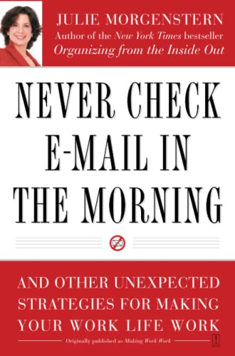 9780743250887: Never Check E-mail in the Morning: And Other Unexpected Strategies for Making Your Work Life Work