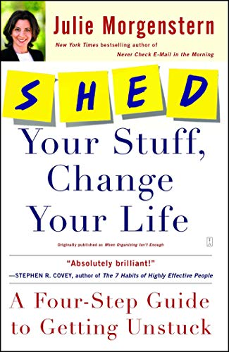 9780743250900: Shed Your Stuff, Change Your Life: A Four-Step Guide to Getting Unstuck