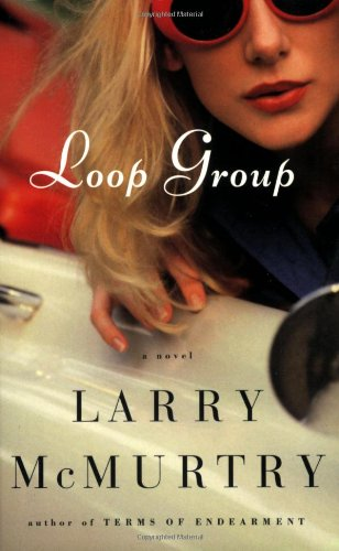 Loop Group: A Novel: Larry McMurtry