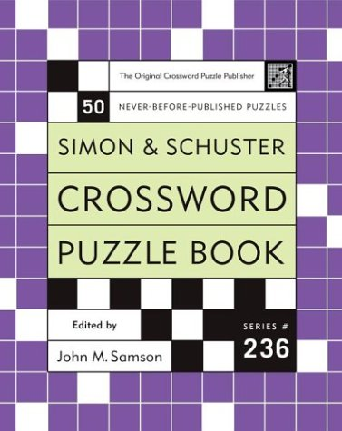 Simon and Schuster Crossword Puzzle Book #236: The Original Crossword Puzzle Publisher (Simon &...