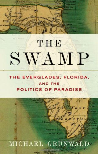 9780743251051: The Swamp: The Everglades, Florida, and the Politics of Paradise