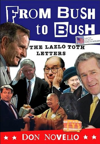 From Bush to Bush: The Lazlo Toth Letters (Signed Copy +): Novello, Don