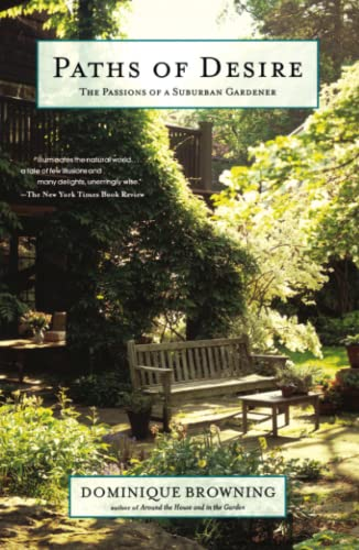 Paths of Desire: The Passions of a Suburban Gardener (0743251091) by Dominique Browning