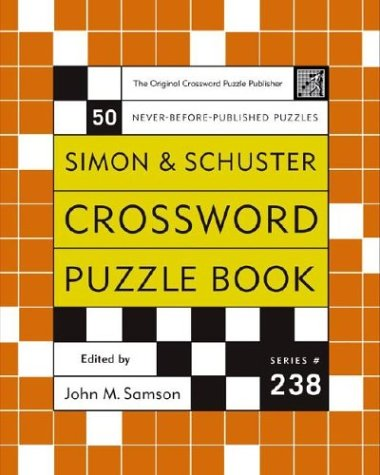 Simon and Schuster Crossword Puzzle Book #238: The Original Crossword Puzzle Publisher (Simon &...