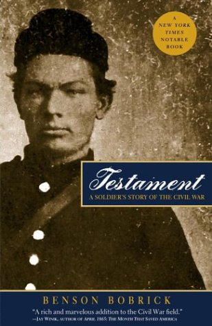 Testament: A Soldier's Story of the Civil War (074325113X) by Benson Bobrick
