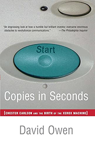 9780743251181: Copies in Seconds: How a Lone Inventor and an Unknown Company Created the Biggest Communication Breakthrough Since Gutenberg--Chester Carlson and the Birth of Xerox