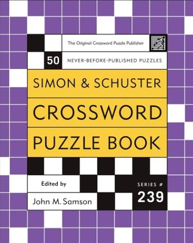 Simon and Schuster Crossword Puzzle Book #239: The Original Crossword Puzzle Publisher (Simon &...
