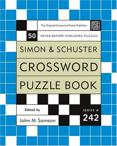 Simon and Schuster Crossword Puzzle Book #242: The Original Crossword Puzzle Publisher (Simon &...
