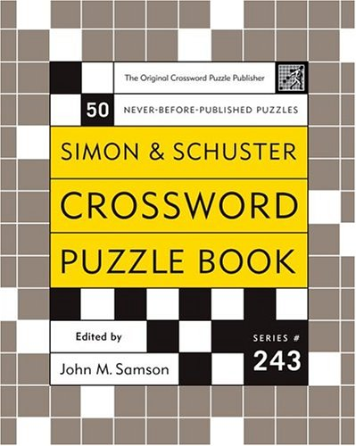 Simon and Schuster Crossword Puzzle Book #243: The Original Crossword Puzzle Publisher (Simon &...