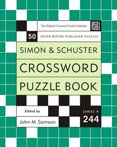 Simon and Schuster Crossword Puzzle Book #244: The Original Crossword Puzzle Publisher (Simon &...