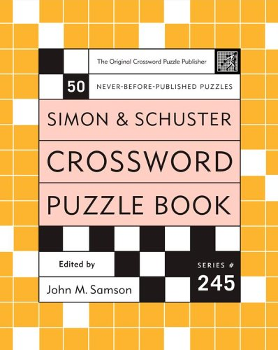 Simon and Schuster Crossword Puzzle Book #245: The Original Crossword Puzzle Publisher (Simon &...