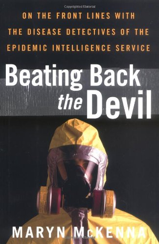 9780743251327: Beating Back the Devil: On the Front Lines with the Disease Detectives of the Epidemic Intelligence Service