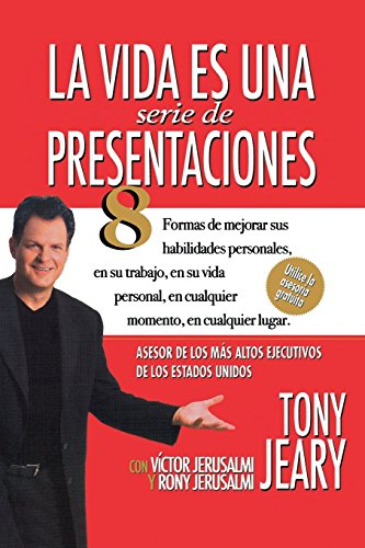 9780743251419: Life Is a Series of Presentations: Eight Ways to Inspire, Inform, and Influence Anyone, Anywhere, Anytime: How to Inspire, Inform, and Influence Anyone Anywhere Anytime