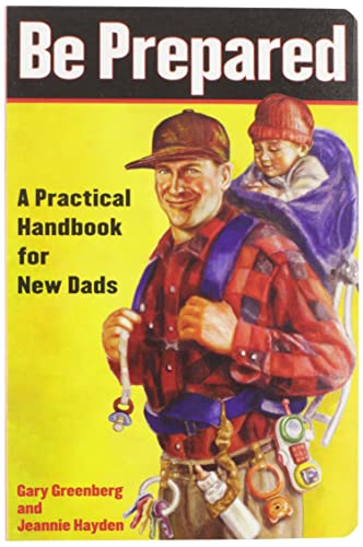 9780743251549: Be Prepared: Be Prepared: A Practical Handbook for New Dads