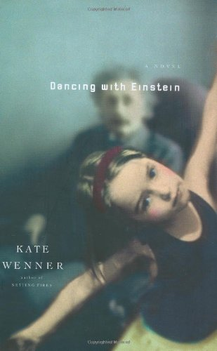 Dancing With Einstein: A Novel: Wenner, Kate