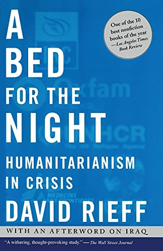 9780743252119: A Bed for the Night: Humanitarianism in Crisis