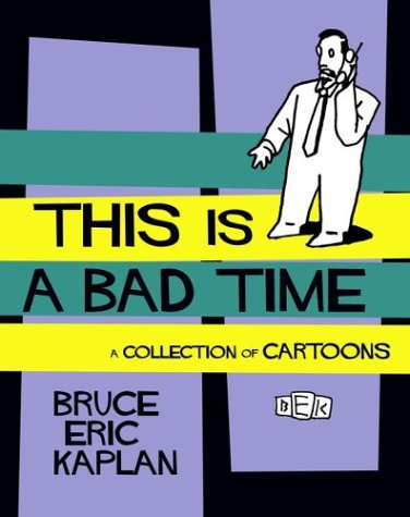 9780743252188: This Is A Bad Time: A Collection of Cartoons