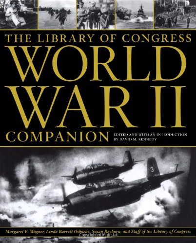 The Library of Congress World War II Companion (0743252195) by Linda Barrett Osborne; Margaret E. Wagner; Staff of the Library of Congress; Susan Reyburn