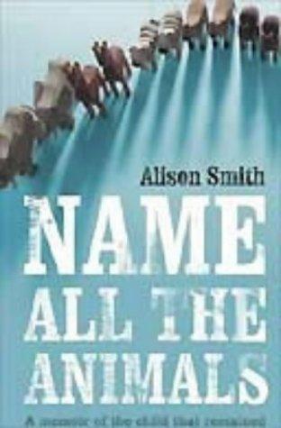 9780743252331: Name All The Animals - Memoir