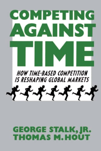 9780743253413: Competing Against Time: How Time-Based Competition is Reshaping Global Markets