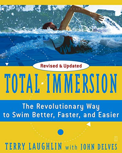9780743253437: Total Immersion: The Revolutionary Way to Swim Better, Faster, and Easier