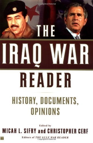 9780743253475: The Iraq War Reader: History, Documents, Opinions