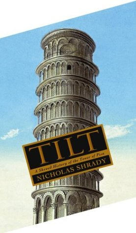 9780743253598: Tilt : A Skewed History of the Tower of Pisa