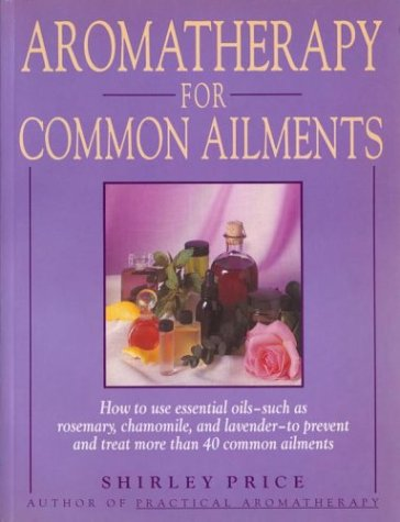 9780743254120: Aromatherapy for Common Ailments: How to Use Essential Oils