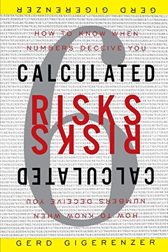 9780743254236: Calculated Risks: How to Know When Numbers Deceive You