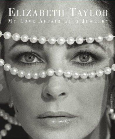 Elizabeth Taylor: My Love Affair with Jewelry: Taylor, Elizabeth