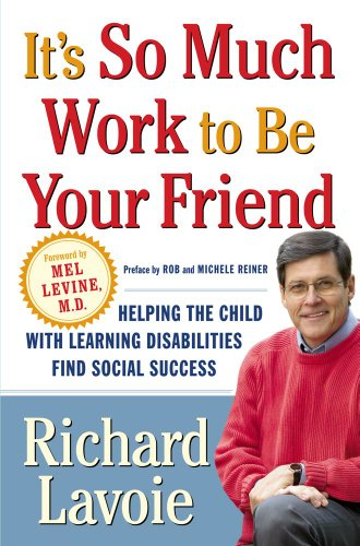 9780743254632: It's So Much Work to Be Your Friend: Helping the Child with Learning Disabilities Find Social Success