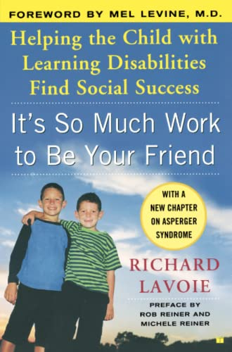 9780743254656: It's So Much Work to Be Your Friend: Helping the Child With Learning Disabilities Find Social Success