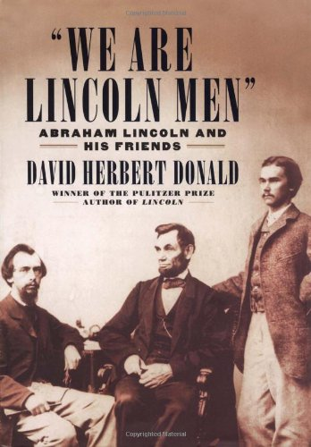 9780743254687: We Are Lincoln Men: Abraham Lincoln and His Friends