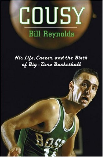 9780743254762: Cousy: His Life, Career, and the Birth of Big-Time Basketball