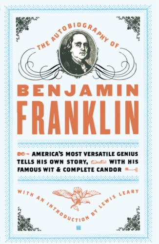 The Autobiography of Benjamin Franklin: Franklin, Benjamin