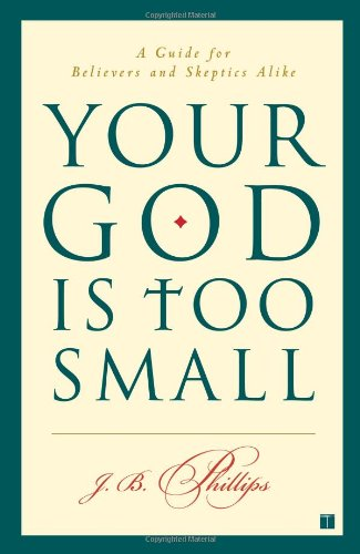 9780743255097: Your God Is Too Small: A Guide for Believers and Skeptics Alike