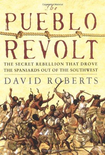 9780743255165: The Pueblo Revolt: The Secret Rebellion That Drove the Spaniards Out of the Southwest