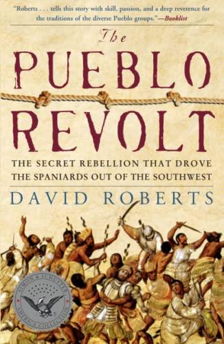 9780743255172: The Pueblo Revolt: The Secret Rebellion that Drove the Spaniards Out of the Southwest