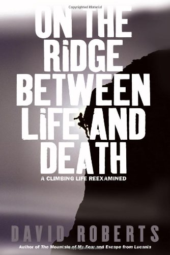 9780743255189: On the Ridge Between Life and Death: A Climbing Life Reexamined