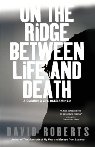 9780743255196: On the Ridge Between Life and Death: A Climbing Life Reexamined