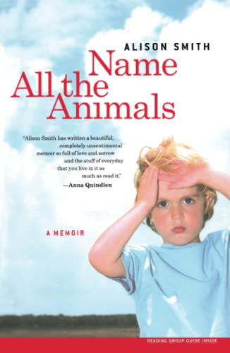 9780743255233: Name All the Animals: A Memoir