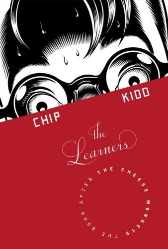 The Learners: A Novel: Chip Kidd