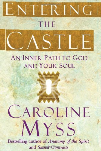 9780743255325: Entering the Castle: An Inner Path to God and Your Soul