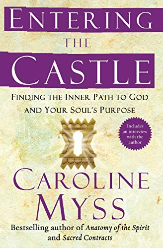 9780743255332: Entering the Castle: Finding the Inner Path to God and Your Soul's Purpose